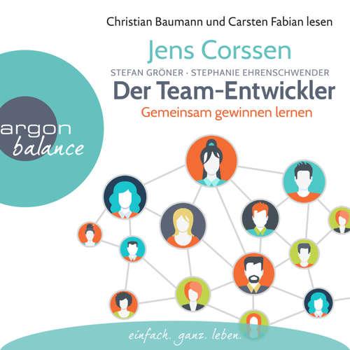 Hoerbuch Der Team-Entwickler - Gemeinsam gewinnen lernen - Jens Corssen - Christian Baumann