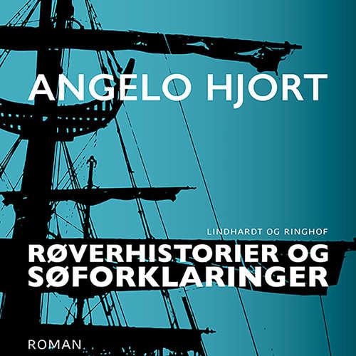 Audiokniha Røverhistorier og søforklaringer - Angelo Hjort - Jesper Borup