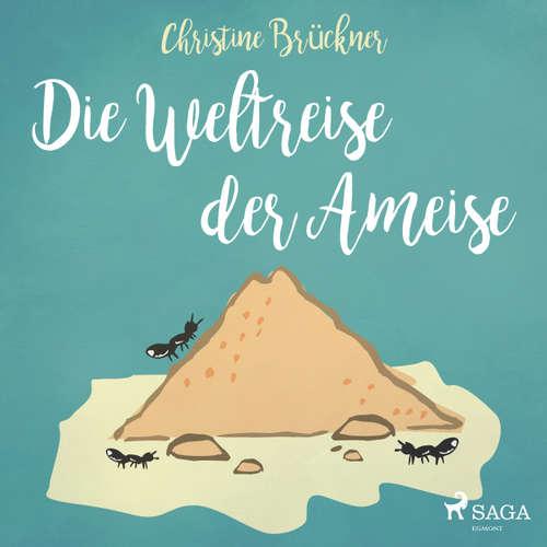 Hoerbuch Die Weltreise der Ameise - Christine Brückner - Ingrid Wendel