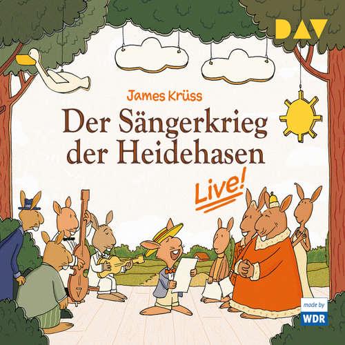 Hoerbuch Der Sängerkrieg der Heidehasen - Live! (Hörspiel) - James Krüss - Nina Kwalun