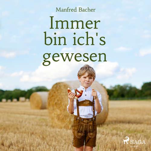 Hoerbuch Immer bin ich's gewesen - Manfred Bacher - Manfred Bacher