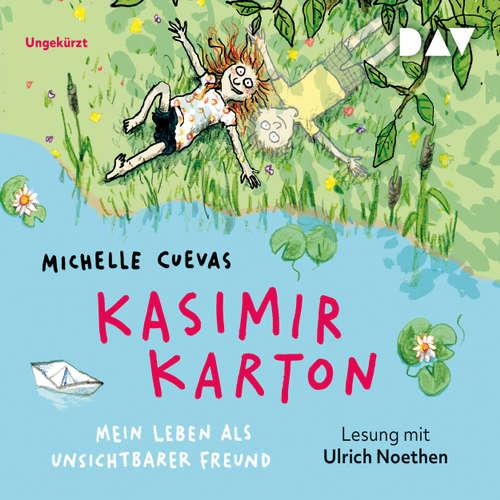Hoerbuch Kasimir Karton - Mein Leben als unsichtbarer Freund - Michelle Cuevas - Ulrich Noethen