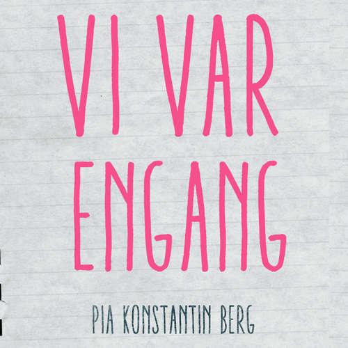 Audiokniha Vi var engang - Pia Konstain Berg - Iben Haaest