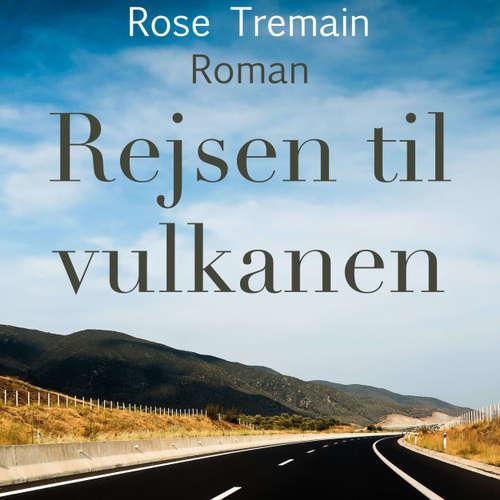 Audiokniha Rejsen til vulkanen - Rose Tremain - Iben Haaest