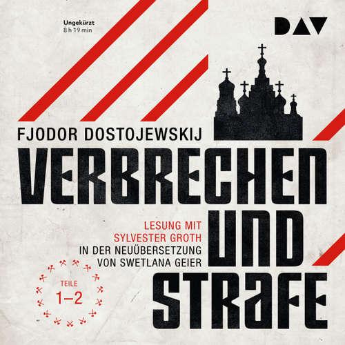 Hoerbuch Verbrechen und Strafe, Teil 1-2 - Fjodor Dostojewskij - Sylvester Groth