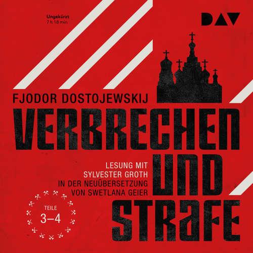 Hoerbuch Verbrechen und Strafe, Teil 3-4 - Fjodor Dostojewskij - Sylvester Groth