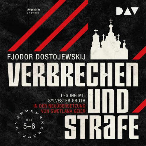 Hoerbuch Verbrechen und Strafe, Teil 4-5 - Fjodor Dostojewskij - Sylvester Groth