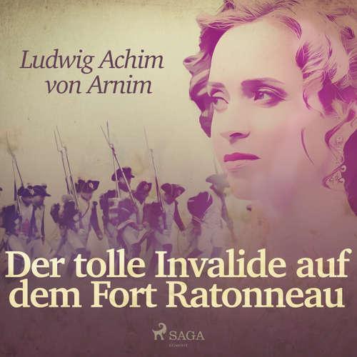 Hoerbuch Der tolle Invalide auf dem Fort Ratonneau - Ludwig Achim Von Arnim - Günter Freund