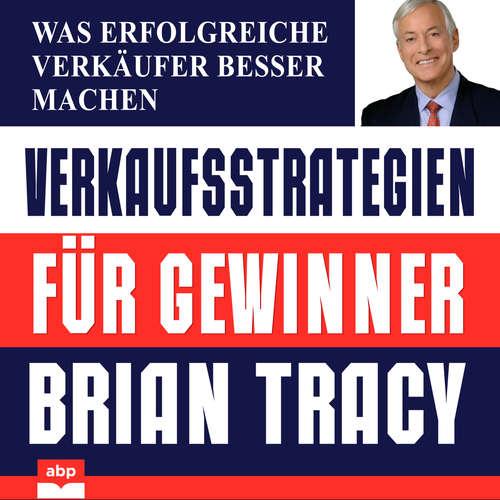 Hoerbuch Verkaufsstrategien für Gewinner - Was erfolgreiche Verkäufer besser machen - Brian Tracy - Uwe Daufenbach