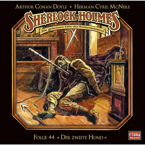 Hoerbuch Sherlock Holmes - Die geheimen Fälle des Meisterdetektivs, Folge 44: Der zweite Hund - Arthur Conan Doyle - Joachim Tennstedt
