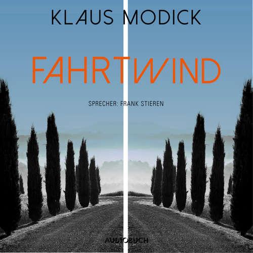 Hoerbuch Fahrtwind - Klaus Modick - Frank Stieren
