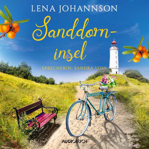 Hoerbuch Sanddorninsel - Die Sanddorn-Reihe, Band 3 - Lena Johannson - Sandra Voss