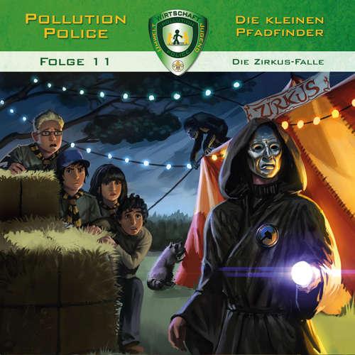 Hoerbuch Pollution Police, Folge 11: Die Zirkus-Falle - Markus Topf - Daniel Käser