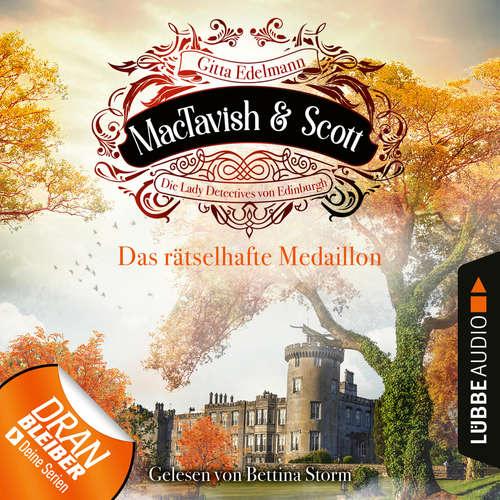 Hoerbuch Das rätselhafte Medaillon - MacTavish & Scott - Die Lady Detectives von Edinburgh, Folge 4 - Gitta Edelmann - Bettina Storm