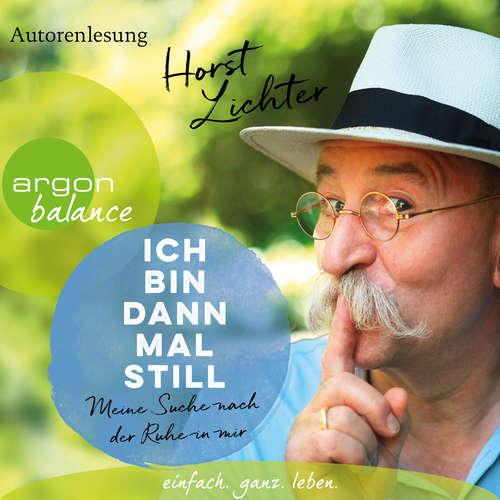 Hoerbuch Ich bin dann mal still - Meine Suche nach der Ruhe in mir - Horst Lichter - Horst Lichter