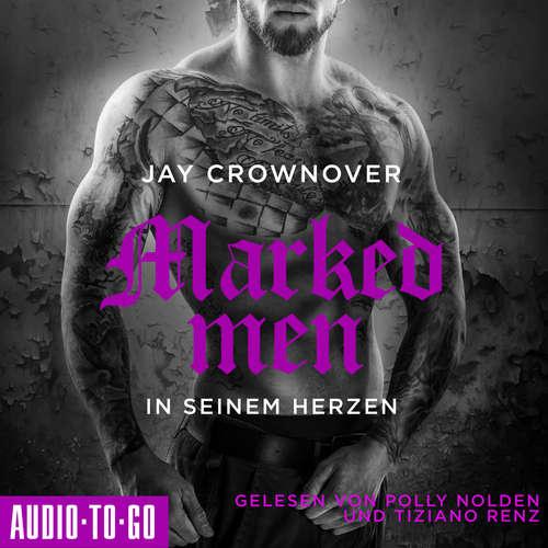 Hoerbuch In seinem Herzen - Marked Men, Folge 3 - Jay Crownover - Polly Nolden