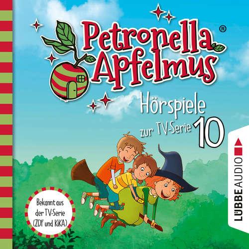 Hoerbuch Petronella Apfelmus, Teil 10: Die verflogene Einladung, Der große Fund, Die Zauberäpfel - Sabine Städing - Ranja Bonalana