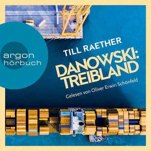 Hoerbuch Treibland - Adam Danowski, Band 1 - Till Raether - Oliver Erwin Schönfeld