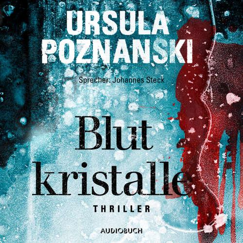 Hoerbuch Blutkristalle - Ursula Poznanski - Johannes Steck