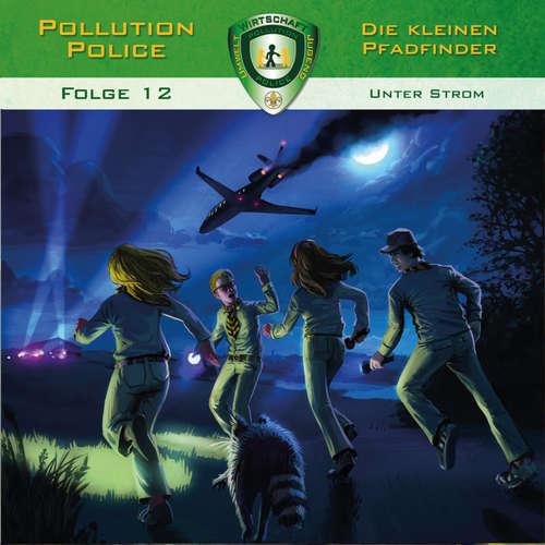Hoerbuch Pollution Police, Folge 12: Unter Strom - Markus Topf - Daniel Käser