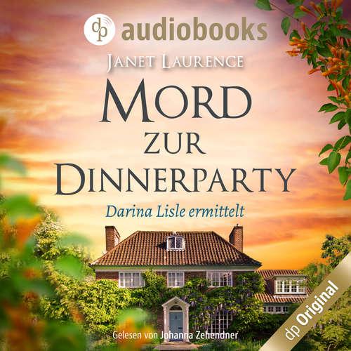 Hoerbuch Mord zur Dinnerparty - Darina Lisle ermittelt-Reihe, Band 2 - Janet Laurence - Johanna Zehendner