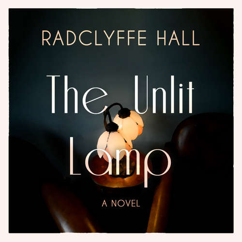 Audiobook The Unlit Lamp - Radclyffe Hall - Alice White