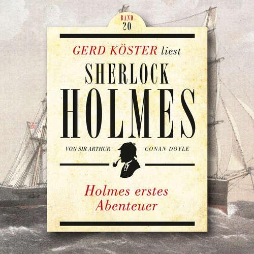 Hoerbuch Holmes erstes Abenteuer - Gerd Köster liest Sherlock Holmes, Band 20 - Sir Arthur Conan Doyle - Gerd Köster