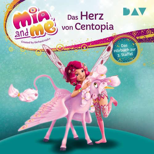 Hoerbuch Das Herz von Centopia - Mia and me, Staffel 3 -  THiLO - Rieke Werner