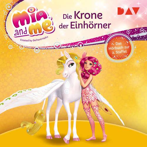 Hoerbuch Die Krone der Einhörner - Mia and me, Staffel 2 -  THiLO - Rieke Werner