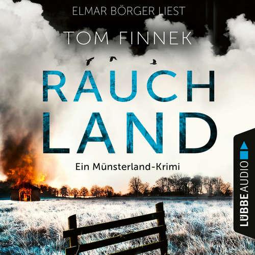 Hoerbuch Rauchland - Der vierte Fall für Tenbrink und Bertram - Tenbrink und Bertram - Münsterland-Krimi, Teil 4 - Tom Finnek - Elmar Börger