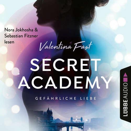Hoerbuch Gefährliche Liebe - Secret Academy, Teil 2 - Valentina Fast - Nora Jokhosha