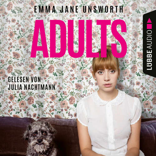 Hoerbuch Adults - Emma Jane Unsworth - Julia Nachtmann