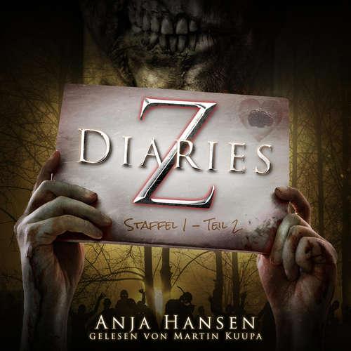 Hoerbuch Z Diaries, Staffel 1, Teil 2 - Anja Hansen - Martin Kuupa
