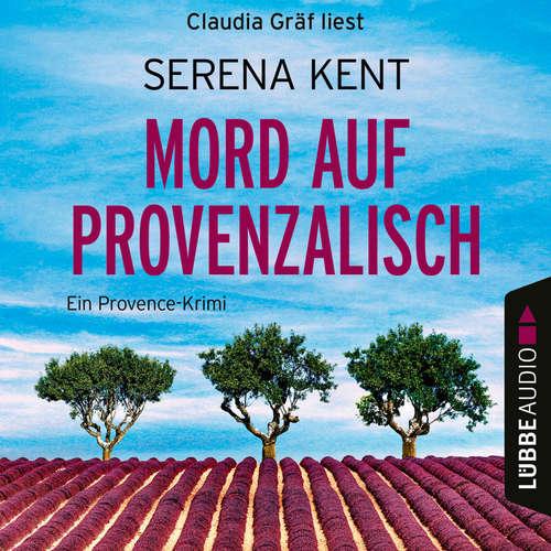 Hoerbuch Mord auf Provenzalisch - Ein Provence-Krimi - Serena Kent - Claudia Gräf