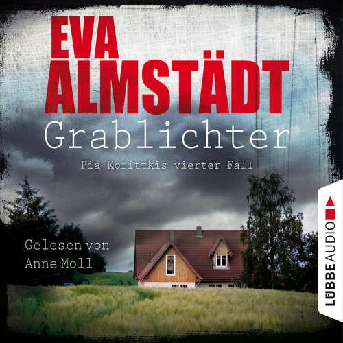 Hoerbuch Grablichter - Kommissarin Pia Korittki - Pia Korittkis vierter Fall, Folge 4 - Eva Almstädt - Anne Moll