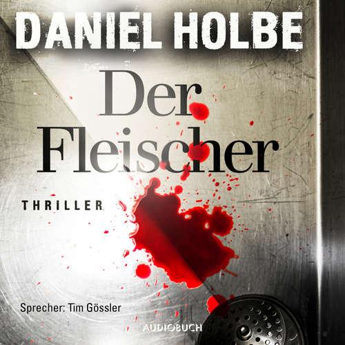 Hoerbuch Der Fleischer - Daniel Holbe - Tim Gössler