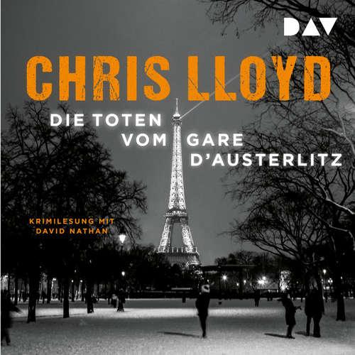 Hoerbuch Die Toten vom Gare d'Austerlitz - Chris Lloyd - David Nathan