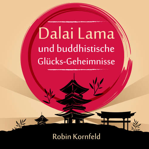 Hoerbuch Dalai Lama und buddhistische Glücks-Geheimnisse - Robin Kornfeld - Manfred Ludwig