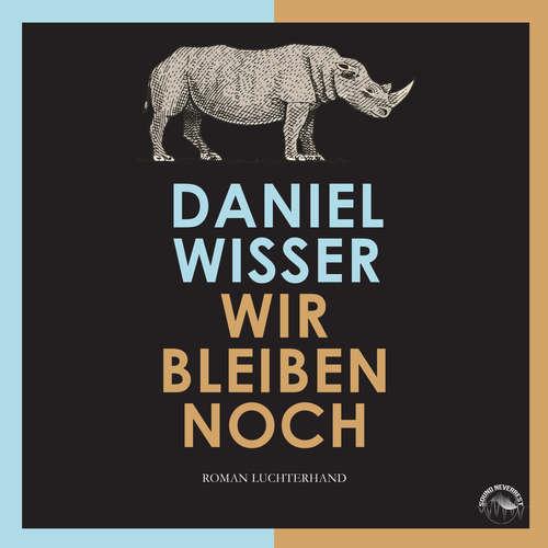 Hoerbuch Wir bleiben noch - Daniel Wisser - Thomas Birnstiel