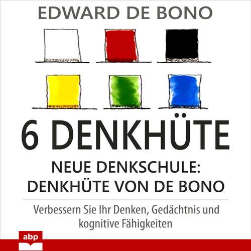 Hoerbuch 6 Denkhüte - Neue Denkschule: Denkhüte von De Bono - Edward de Bono - Jürgen Kalwa