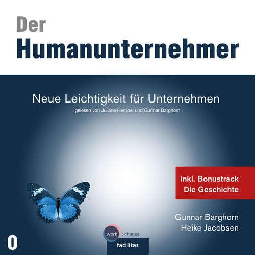Hoerbuch Neue Leichtigkeit für Unternehmen - Der Humanunternehmer, Band 1 - Gunnar Barghorn - Gunnar Barghorn