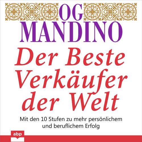 Hoerbuch Der beste Verkäufer der Welt - Mit den 10 Stufen zu mehr persönlichem und beruflichem Erfolg - Og Mandino - Uwe Daufenbach