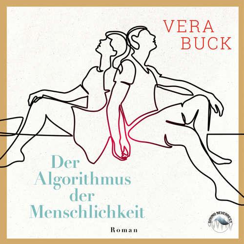 Hoerbuch Der Algorithmus der Menschlichkeit - Vera Buck - Sabrina Gander