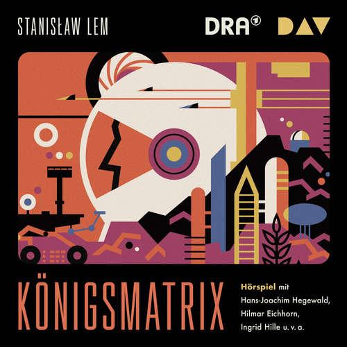 Hoerbuch Königsmatrix - Stanislaw Lem - Ingrid Hille