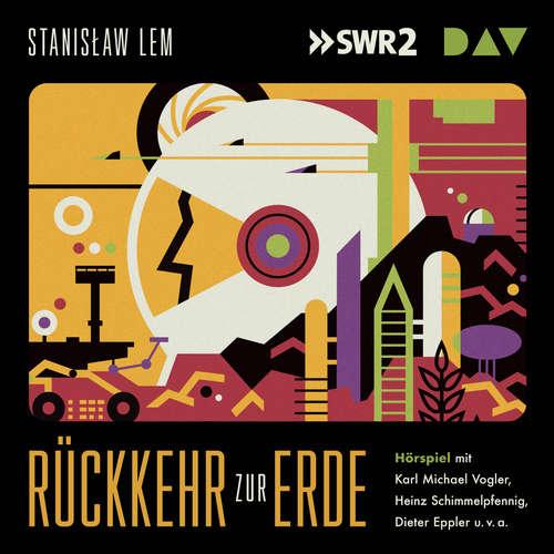 Hoerbuch Rückkehr zur Erde - Stanislaw Lem - Rüdiger Vogler