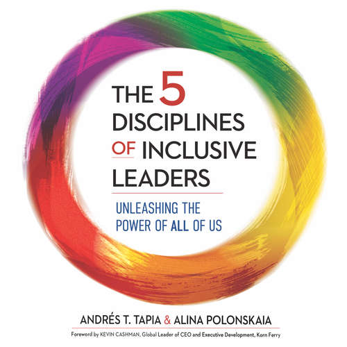 Audiobook The 5 Disciplines of Inclusive Leaders - Unleashing the Power of All of Us - Andrés Tapia - Rene Ruiz