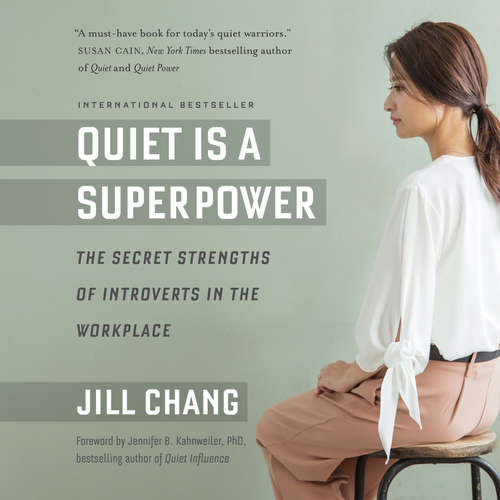 Audiobook Quiet Is a Superpower - The Secret Strengths of Introverts in the Workplace - Jill Chang - Natalie Hoyt
