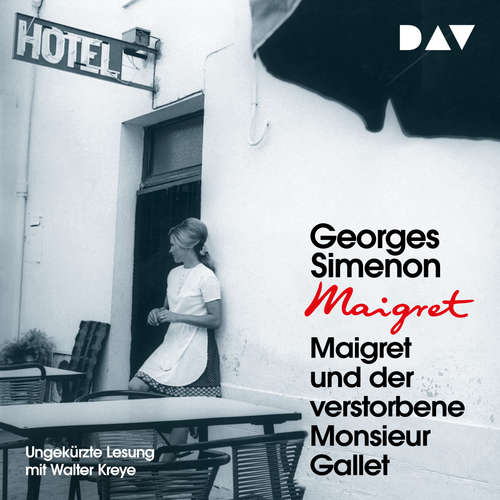 Hoerbuch Maigret und der verstorbene Monsieur Gallet - Georges Simenon - Walter Kreye