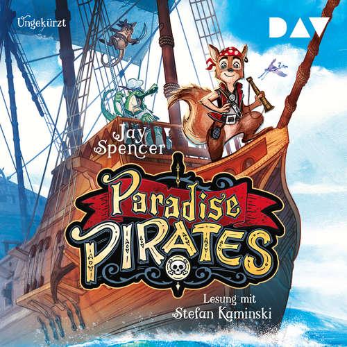 Hoerbuch Paradise Pirates, Teil 1 - Jay Spencer - Stefan Kaminski