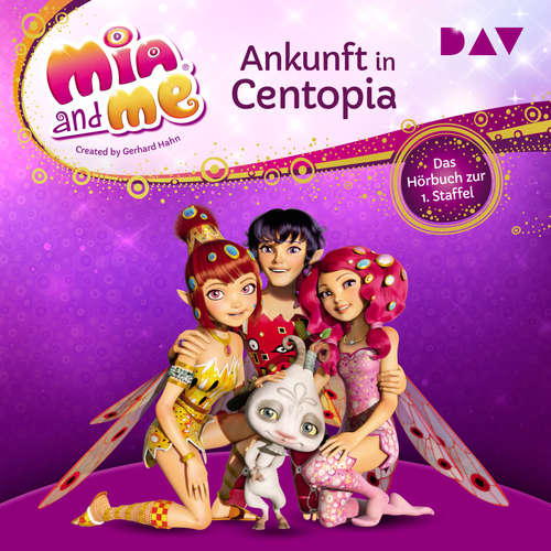 Hoerbuch Ankunft in Centopia - Mia and me, Staffel 1 -  THiLO - Rieke Werner